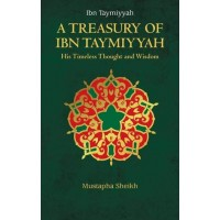 A TREASURY OF IBN TAYMIYYAH By Mustapha Sheikh-Hardback