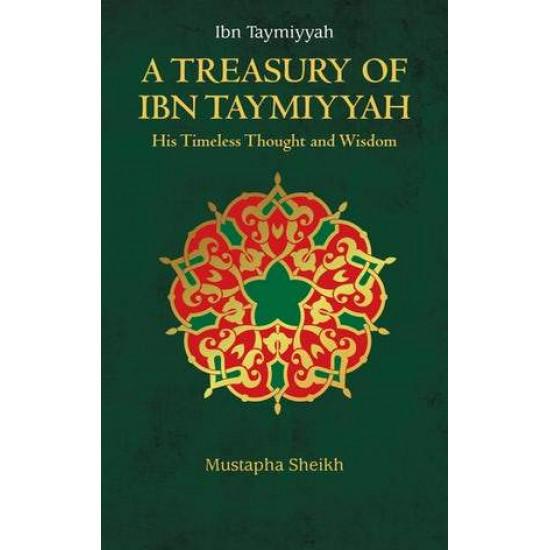 A TREASURY OF IBN TAYMIYYAH By Mustapha Sheikh-Hardback