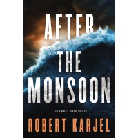 After the Monsoon (An Ernst Grip Novel) by Karjel, Robert