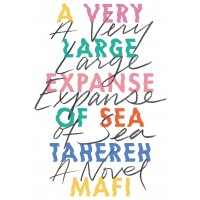 A Very Large Expanse of Sea by Mafi, Tahereh