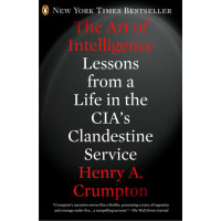 The Art of Intelligence by Crumpton, Henry A.