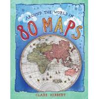 Around the World in 80 Maps by Hibbert, Clare-Hardback
