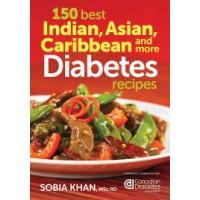 150 Best Indian, Asian, Caribbean and More Diabetes Recipes by Khan, Sobia