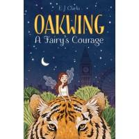 A Fairy's Courage (Oakwing, Bk. 2) by Clarke, E. J.