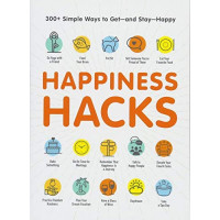 Happiness Hacks: 300+ Simple Ways to Get - and Stay - Happy by Media, Adams