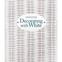 Decorating with White (Country Living) by Hyams, Gina (Edt)