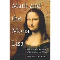 Math and the Mona Lisa: The Art and Science of Leonardo da Vinci by Atalay, Bulent-Paperback