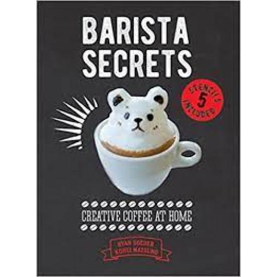 Barista Secrets: Creative Coffee at Home by Soeder, Ryan-Hardback