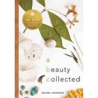 A Beauty Collected: A Captivating ABC Book to Discover the Beauty Around You by Garahan, Rachel