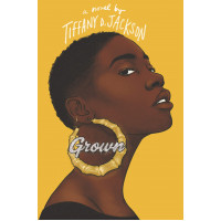 Grown by Tiffany D Jackson-Hardcover