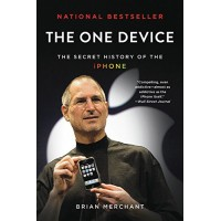 The One Device: The Secret History of the iPhone by Brian Merchant - Paperback
