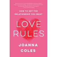 Love Rules: How to Get the Relationship You Want by Joanna Coles - Paperback