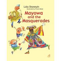 Mayowa and The Masquerades By Lola Shoneyin - Paperback
