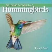 Exploring the World of Hummingbirds y Read, Tracy C.
