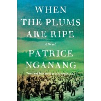 When the Plums Are Ripe by Patrice Nganang - Hardback