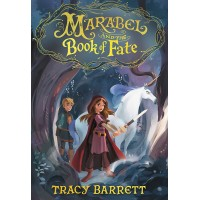 Marabel and the Book of Fate by Tracy Barrett - Hardback
