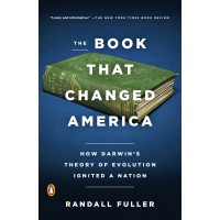 The Book That Changed America: How Darwin's Theory of Evolution Ignited a Nation by Randall Fuller - Paperbook