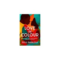 Love in Colour: Mythical Tales from Around the World by Bolu Babalola - Hardback