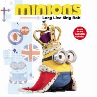 Long Live King Bob! (Minions) by Rosen, Lucy
