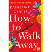 How to Walk Away by Center, Katherine
