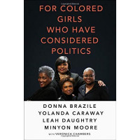 For Colored Girls Who Have Considered Politics by Brazile, Donna- Hardback