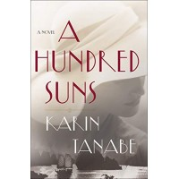 A Hundred Suns by Tanabe, Karin- Hardback