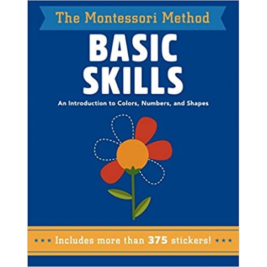 Basic Skills: An Introduction to Colors, Numbers, and Shapes (The Montessori Method) by Piroddi, Chiara,