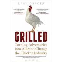 Grilled: Turning Adversaries into Allies to Change the Chicken Industry (Bloomsbury Sigma)- Hardcover