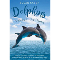 Dolphins: Voices in the Ocean by Casey, Susan-Hardback