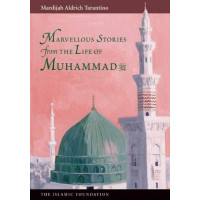 MARVELOUS STORIES FROM THE LIFE OF MUHAMMAD By Mardijah Aldrich Tarantino