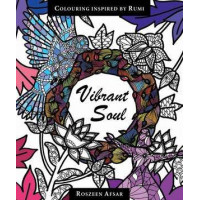 VIBRANT SOUL COLORING INSPIRED BY RUMI Created by Roszeen Afsar