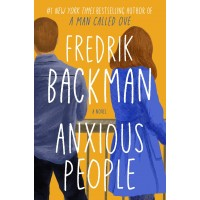 Anxious People: A Novel -Hardback