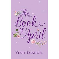The Book of April by Yenie Emanuel