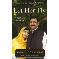 Let Her Fly: A Father's Journey by Yousafzai, Ziauddin