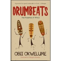Drumbeats: The Proverbs Of Africa by Obii Okwelume - Paperback