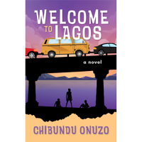 Welcome To Lagos by Chibundu Onuzo (Pre-order until August 31st. 2021)