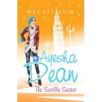 Ayesha Dean: The Seville Secret (Ayesha Dean Mysteries)