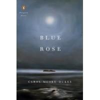Blue Rose (Penguin Poets) by Muske-Dukes, Carol