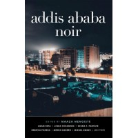 Addis Ababa Noir By Maaza Mengiste- Paperback