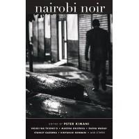 Nairobi Noir by Peter Kimani