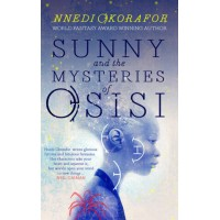 Sunny and the Mysteries of Osisi By Nnedi Okorafor - Paperback