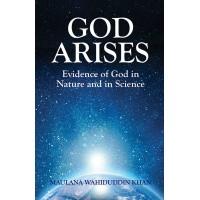 God Arises by Maulana Wahiduddin Khan
