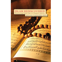 Islam Rediscovered by Maulana Wahiduddin Khan