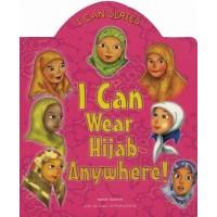 I CAN WEAR HIJAB ANYWHERE! By Yasmin Ibrahim - Broad book