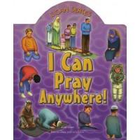 I CAN PRAY ANYWHERE! By Aisha Ghani - Broad book