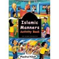 ISLAMIC MANNERS ACTIVITY BOOK By Fatima D'Oyen  and  Illustrated by Azhari Zulkifli