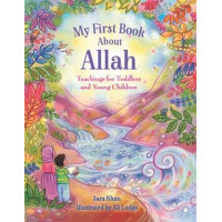 MY FIRST BOOK ABOUT ALLAH By Sara Khan