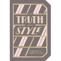 Truth About Style: Quote Gift Book by AbramsNoterie