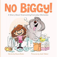 No Biggy! A Story About Overcoming Everyday Obstacles by Rubin, Elycia- Hardback