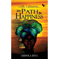 My Path to Happiness by  by Abisola Biya